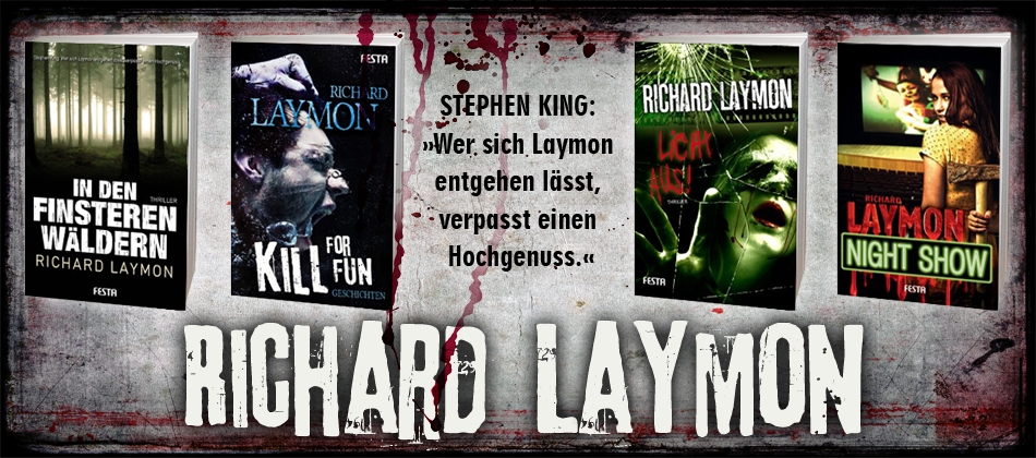 Richard Laymon - Wer sich Laymon entgehen lässt, verpasst einen Hochgenuss.
