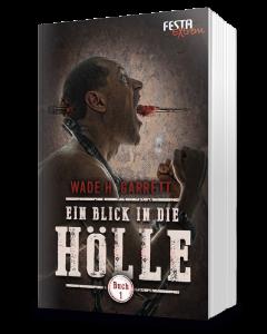 Ein Blick in die Hölle - Buch 1