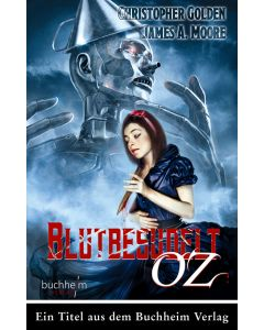 Christopher Golden, James A. Moore, Glenn Chadbourne, BLUTBESUDELT OZ, Cover