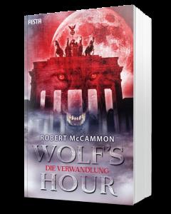 WOLF'S HOUR Band 1: Die Verwandlung
